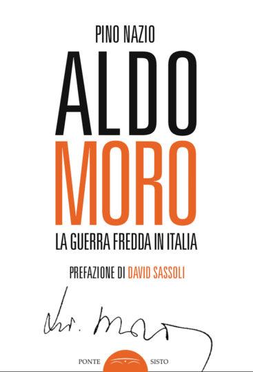 La Guerra Fredda in Italia il libro su Aldo Moro