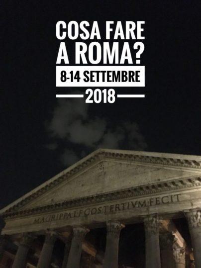 Cosa fare a Roma dall'8 al 14 Settembre