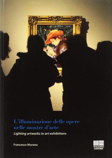 """Presentato a Roma il libro """"L'illuminazione delle opere nelle mostre d'arte"""" di Francesco Murano"""